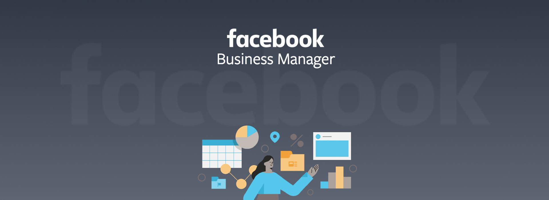 Cum să îți faci un cont de Facebook Business Manager